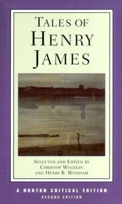 Tales of Henry James (Norton Critical Edition Series)
