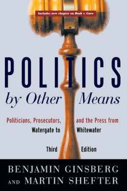 Politics by Other Means: Politicians, Prosecutors and the Press in the Post-Electoral Era