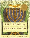 Book of Jewish Food: An Odyssey from Samarkand to New York