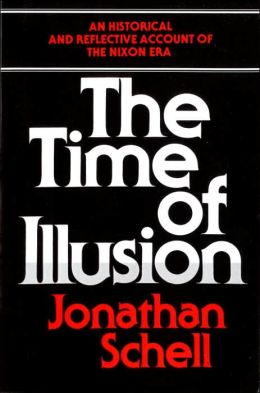 The Time of Illusion; An Historical and Reflective Account of the Nixon Era