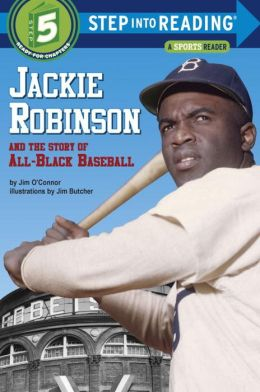 Jackie Robinson and the Story of All-Black Baseball (Step into Reading Book Series: A Step 5 Book)
