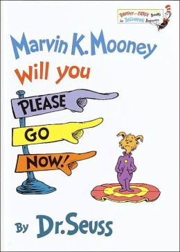 Marvin K. Mooney Will You Please Go Now! (Bright and Early Books Series)