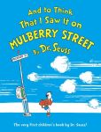 Book Cover Image. Title: And to Think That I Saw It on Mulberry Street, Author: Dr. Seuss