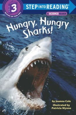 Hungry, Hungry Sharks (Step into Reading Books Series: A Step 3 Book)