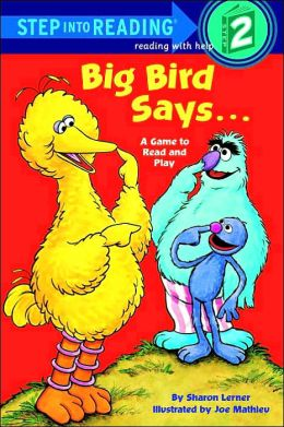Big Bird Says ... A Game to Read and Play: (Step into Reading Books Series: A Step 2 Book)