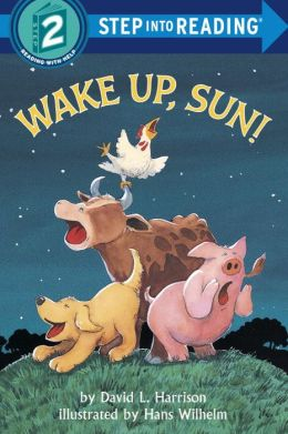 Wake Up, Sun!: (Step into Reading Books Series: A Step 2 Book)