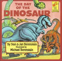 The Berenstain Bears and the Day of the Dinosaur