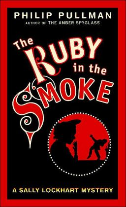 The Ruby in the Smoke (Sally Lockhart Series #1)