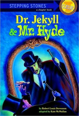 Dr. Jekyll and Mr. Hyde (Stepping Stones Classics Series)