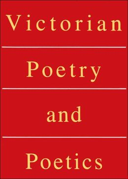 Victorian Poetry and Poetics