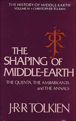 The Shaping of Middle-earth: The Quenta, the Ambarkanta, and the Annals, Together With the Earliest 'Silmarillion' and the First Map