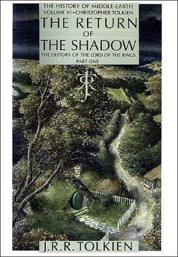 The Return of the Shadow: The History of The Lord of the Rings, Part One Christopher Tolkien, J.R.R. Tolkien
