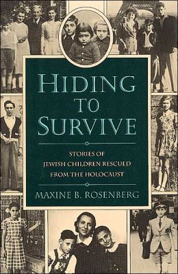 Hiding to Survive: Fourteen Jewish Children and the Gentiles Who Rescued Them from the Holocaust