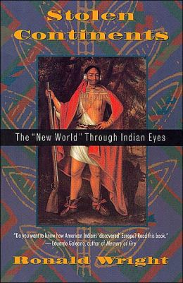 Stolen Continents: The Americas Through Indian Eyes since 1492