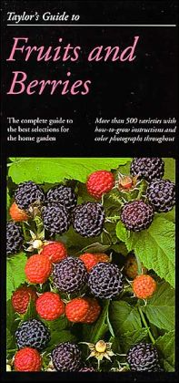 Taylor's Guide to Fruits and Berries