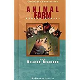 McDougal Littell Literature Connections: Animal Farm Student Editon Grade 9