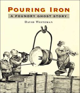 Pouring Iron: A Foundry Ghost Story
