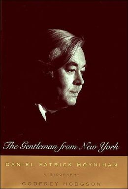The Gentleman From New York : Daniel Patrick Moynihan: A Biography