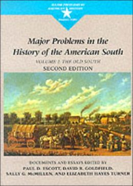 Major Problems in the History of the American South: Documents and Essays, Volume 1