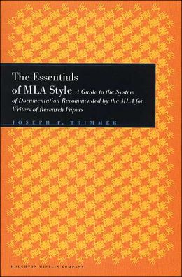 The Essentials of MLA Style: A Guide to Documentation for Writers of Research Papers