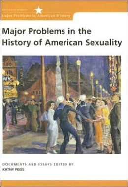 Major Problems in the History of American Sexuality: Documents and Essays