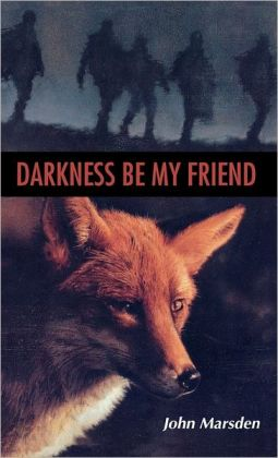 Darkness Be My Friend (Tomorrow Series #4)