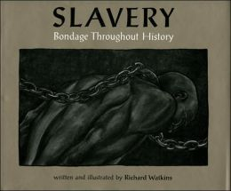 Slavery: Bondage Throughout History