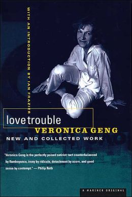 Love Trouble: New and Collected Work