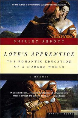 Love's Apprentice: The Romantic Education of a Modern Woman