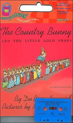 The Country Bunny and the Little Gold Shoes Book & Cassette