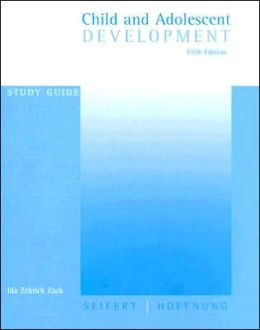 Study Guide for Seifert/Hoffnung's Child and Adolescent Development, 5th