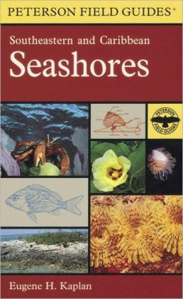 A Field Guide to Southeastern and Caribbean Seashores: Cape Hatteras to the Gulf Coast, Florida, and the Caribbean