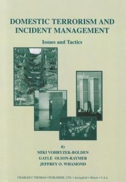 Domestic Terrorism and Incident Management: Issues and Tactics