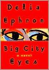Big City Eyes: A Novel