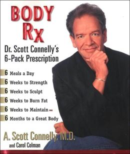 Body Rx: Dr. Scott Connelly's 6-Pack Prescription