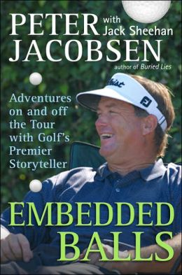 Embedded Balls: Adventures on and off the Tour with Golf's Premier Storyteller