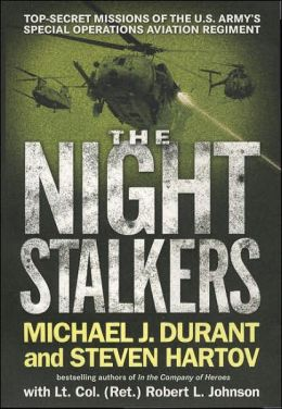 The Night Stalkers: Top-Secret Missions of the U.S. Army's Special Operations Aviation Regiment