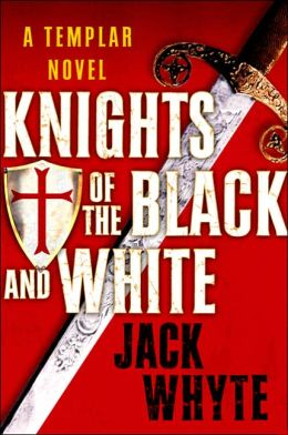 The Knights of the Black and White (Templar Trilogy Series #1)
