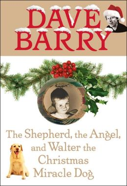 The Shepherd, the Angel, and Walter the Christmas Miracle Dog