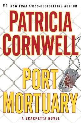 Port Mortuary (Kay Scarpetta Series #18)