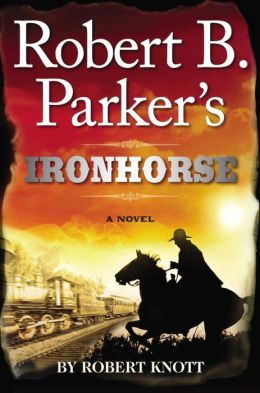 Robert B. Parker's Ironhorse (Virgil Cole/Everett Hitch Series #5)