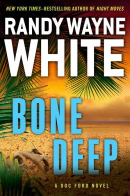 Bone Deep by Randy Wayne White - Hibbing Public Library