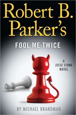 Robert B. Parker's Fool Me Twice (Jesse Stone Series #11)