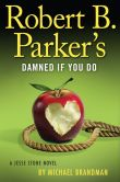 Book Cover Image. Title: Robert B. Parker's Damned If You Do (Jesse Stone Series #12), Author: Michael Brandman
