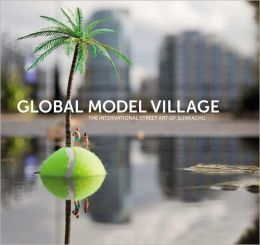 Global Model Village: The International Street Art of Slinkachu