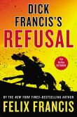 Book Cover Image. Title: Dick Francis's Refusal, Author: Felix Francis