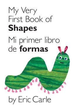 My Very First Book of Shapes / Mi primer libro de figuras: Bilingual Edition