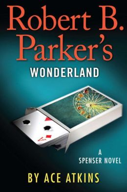 Robert B. Parker's Wonderland (Spenser Series #41)