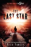 Book Cover Image. Title: The Last Star:  The Final Book of The 5th Wave, Author: Rick Yancey