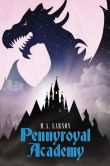 Book Cover Image. Title: Pennyroyal Academy, Author: M. A. Larson